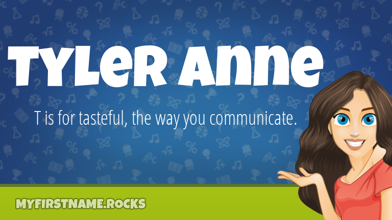 My First Name Tyler Anne Rocks!