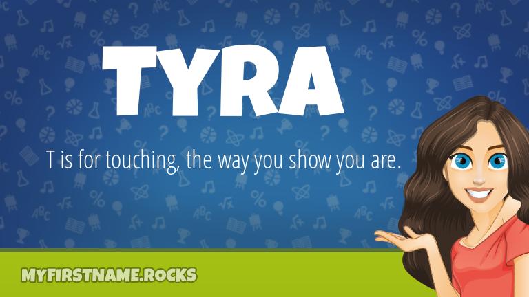 My First Name Tyra Rocks!