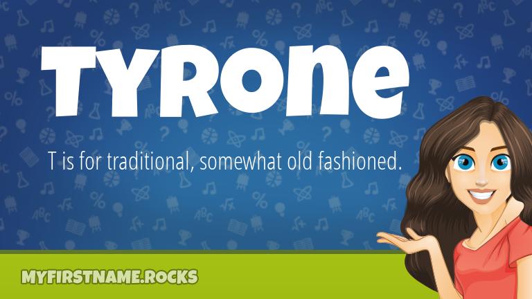 My First Name Tyrone Rocks!