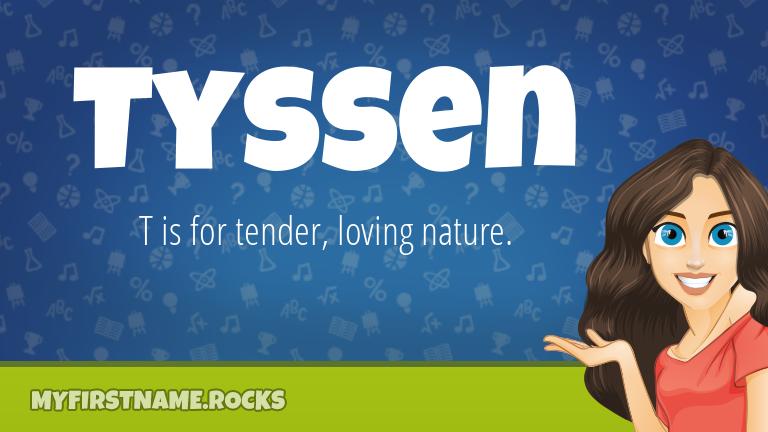 My First Name Tyssen Rocks!