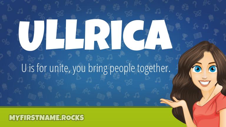My First Name Ullrica Rocks!
