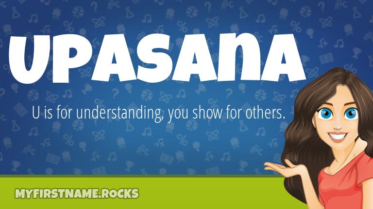 My First Name Upasana Rocks!