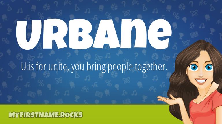My First Name Urbane Rocks!