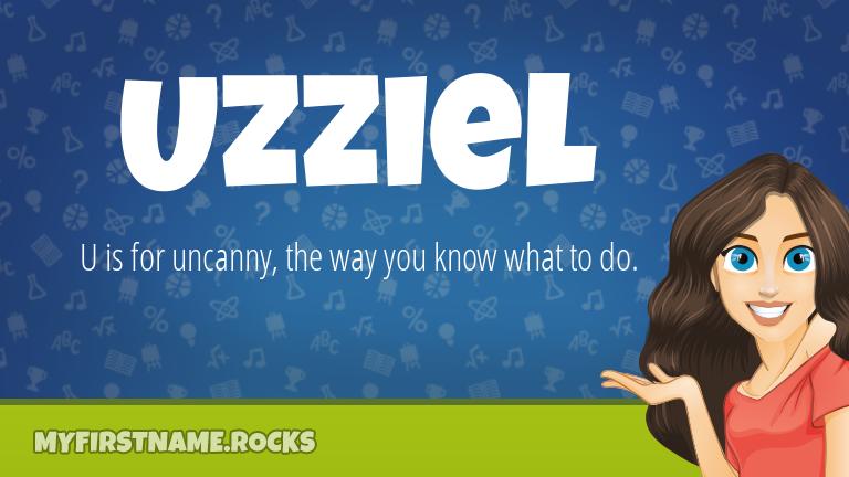 My First Name Uzziel Rocks!