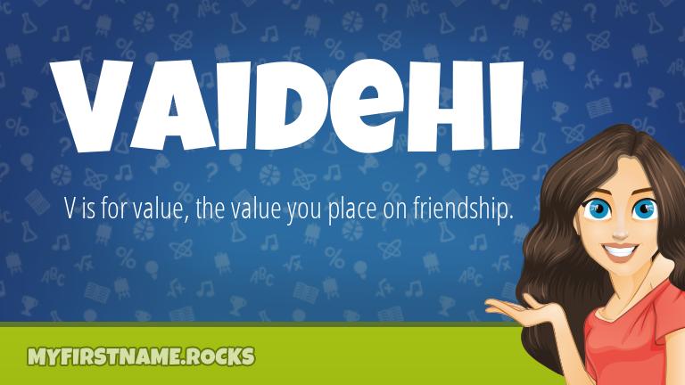 My First Name Vaidehi Rocks!