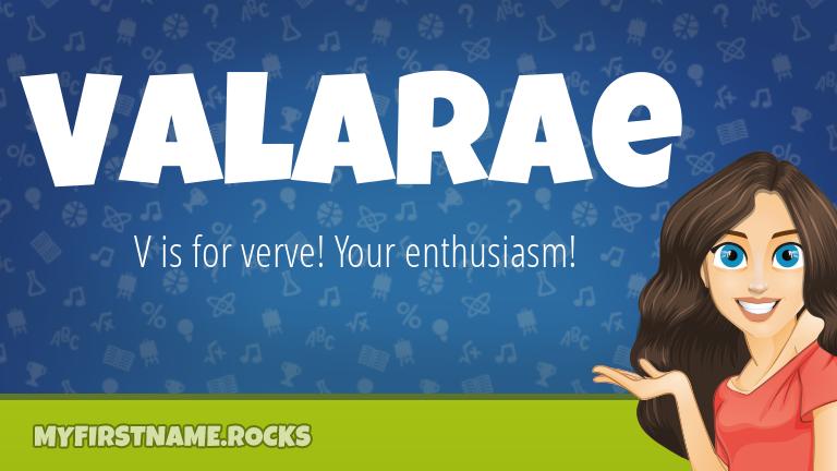 My First Name Valarae Rocks!