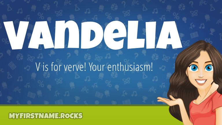 My First Name Vandelia Rocks!