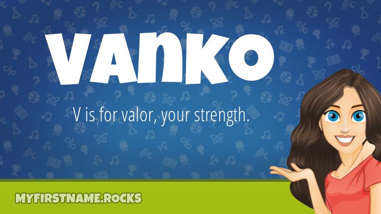 My First Name Vanko Rocks!