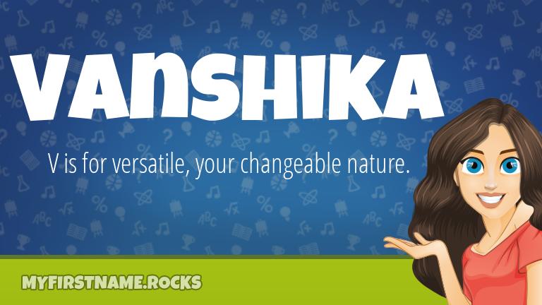 My First Name Vanshika Rocks!