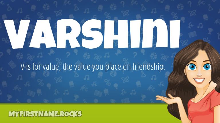 My First Name Varshini Rocks!