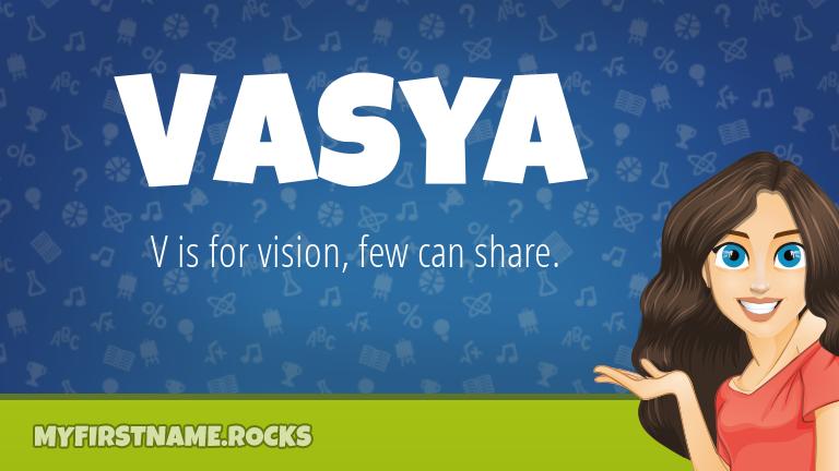 My First Name Vasya Rocks!