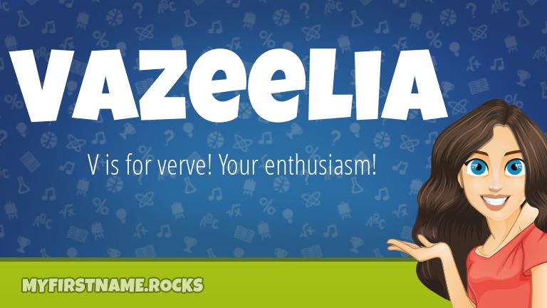 My First Name Vazeelia Rocks!