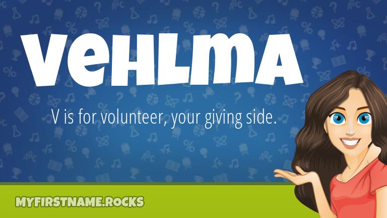 My First Name Vehlma Rocks!
