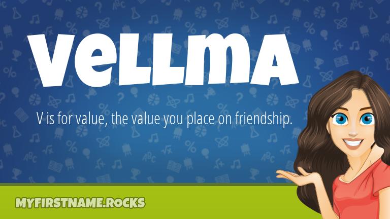 My First Name Vellma Rocks!