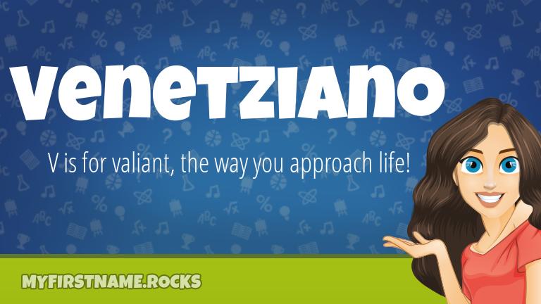 My First Name Venetziano Rocks!