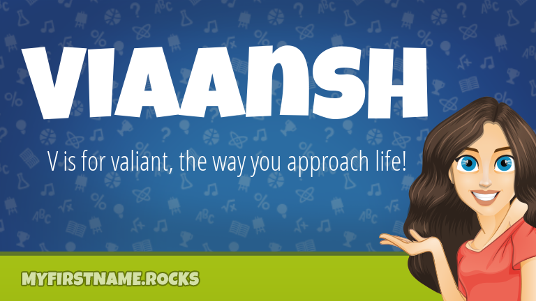 My First Name Viaansh Rocks!