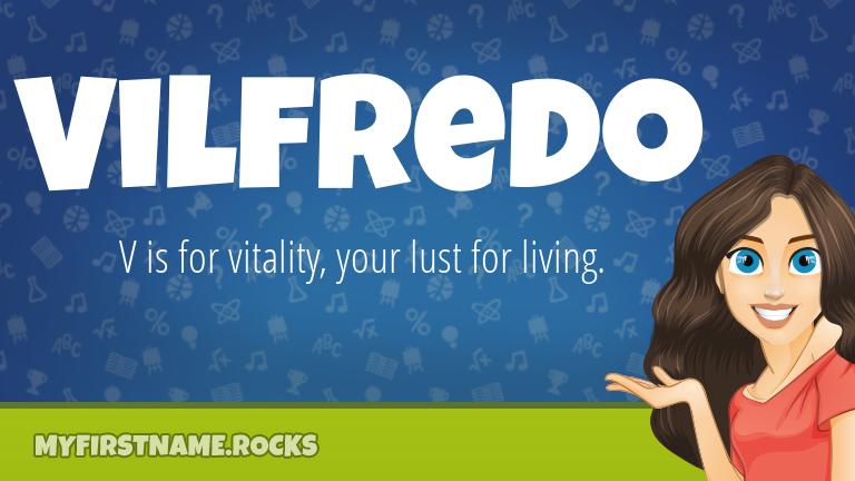 My First Name Vilfredo Rocks!