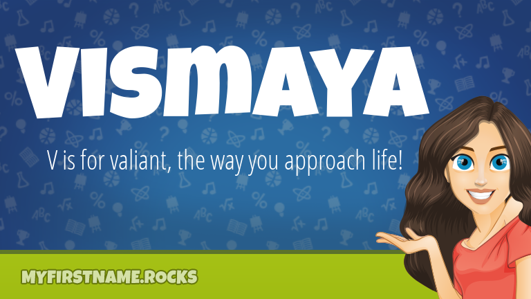 My First Name Vismaya Rocks!