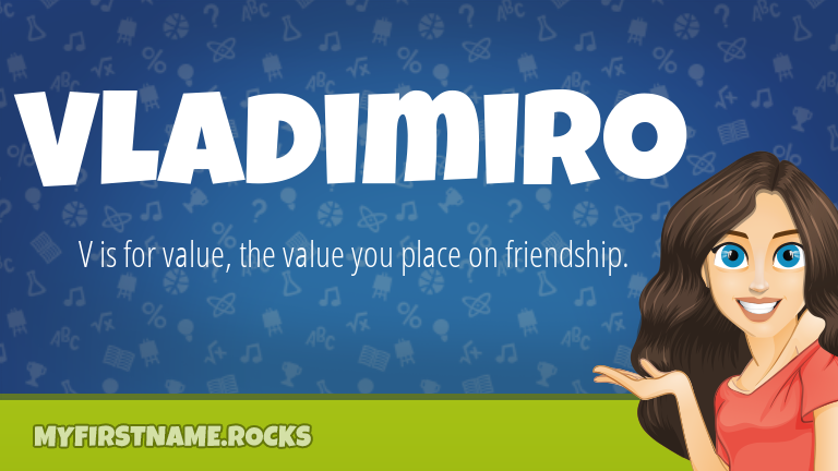 My First Name Vladimiro Rocks!