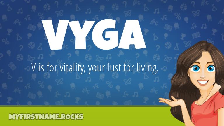My First Name Vyga Rocks!