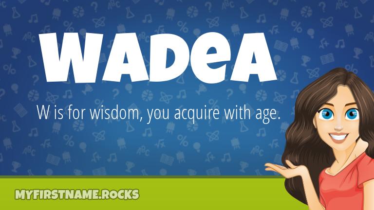 My First Name Wadea Rocks!