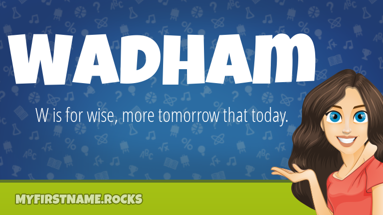 My First Name Wadham Rocks!