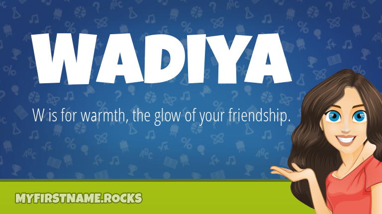 My First Name Wadiya Rocks!