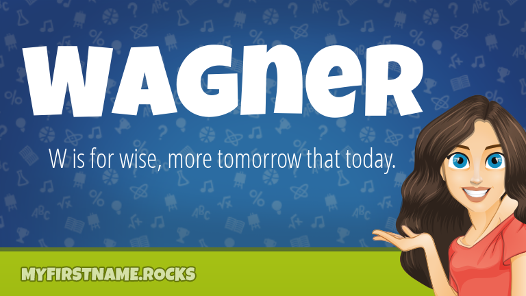 My First Name Wagner Rocks!