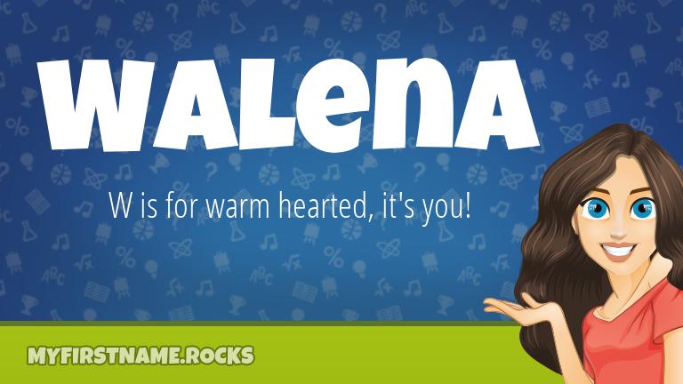 My First Name Walena Rocks!