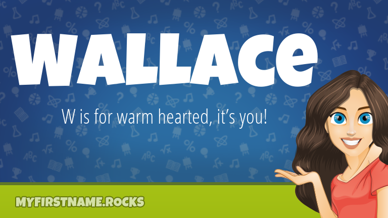 My First Name Wallace Rocks!