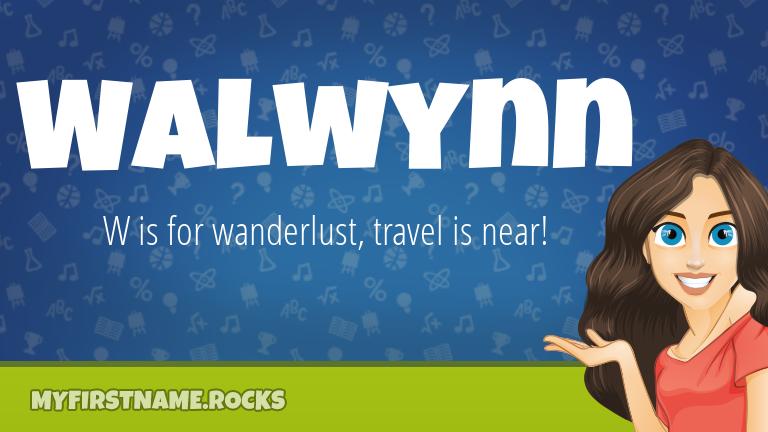 My First Name Walwynn Rocks!