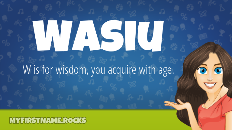 My First Name Wasiu Rocks!