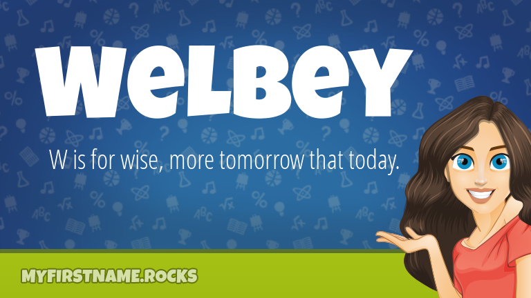 My First Name Welbey Rocks!