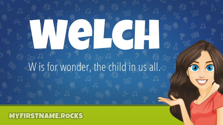 My First Name Welch Rocks!