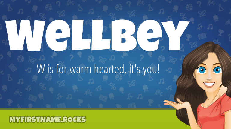 My First Name Wellbey Rocks!