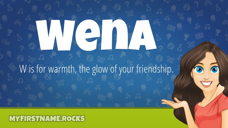 My First Name Wena Rocks!