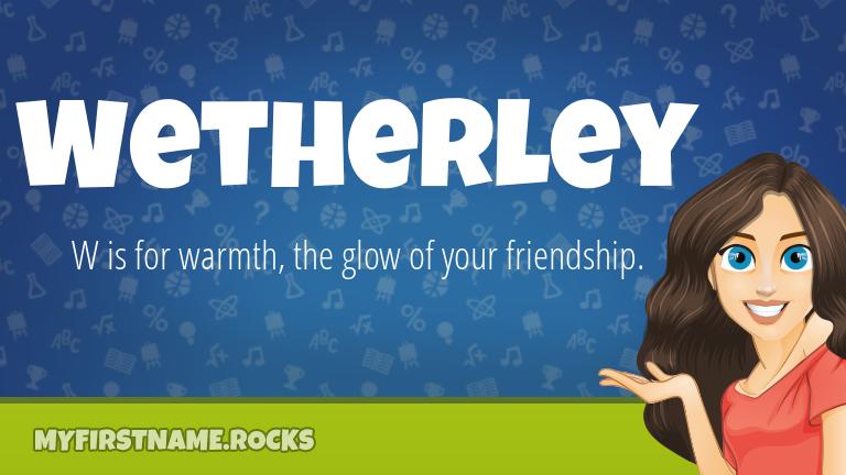 My First Name Wetherley Rocks!