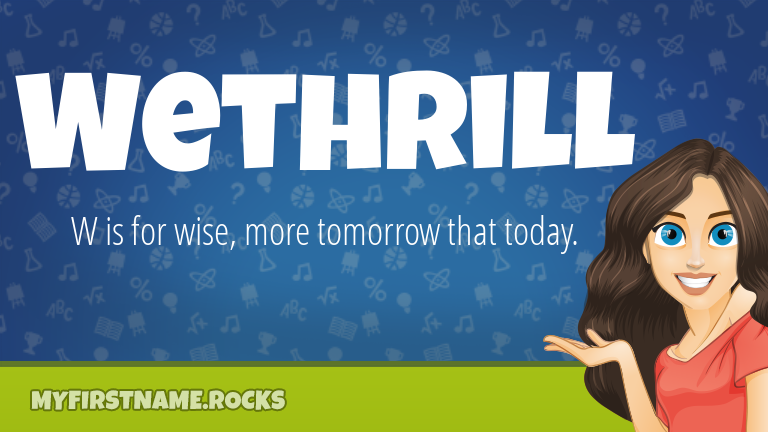 My First Name Wethrill Rocks!