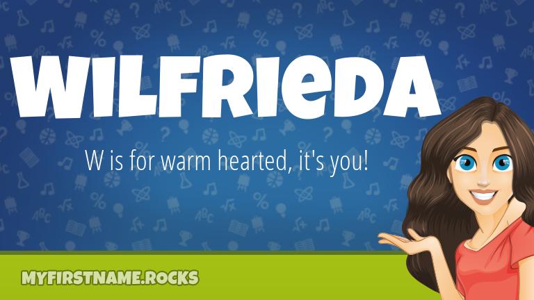 My First Name Wilfrieda Rocks!