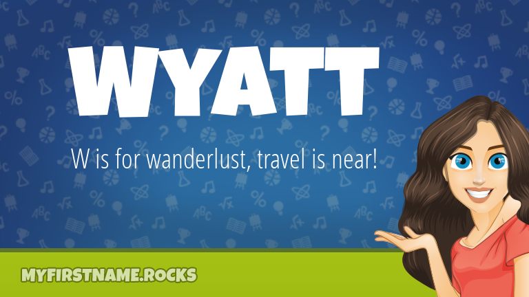 My First Name Wyatt Rocks!