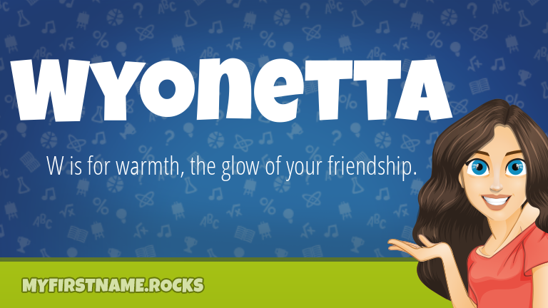 My First Name Wyonetta Rocks!