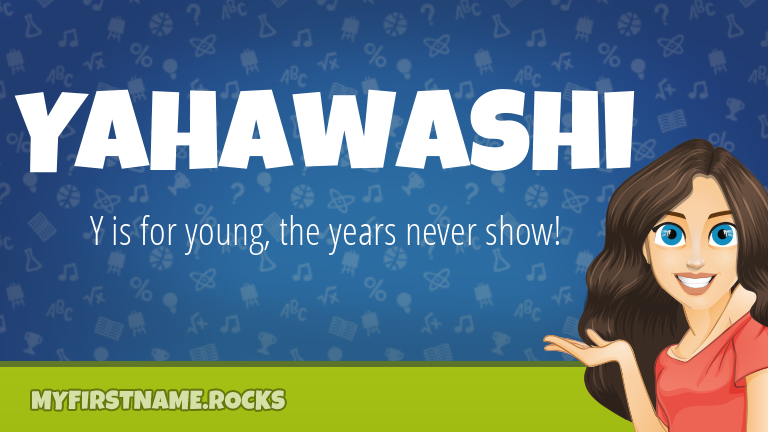 My First Name Yahawashi Rocks!