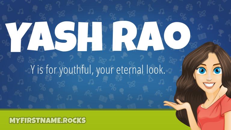 My First Name Yash Rao Rocks!