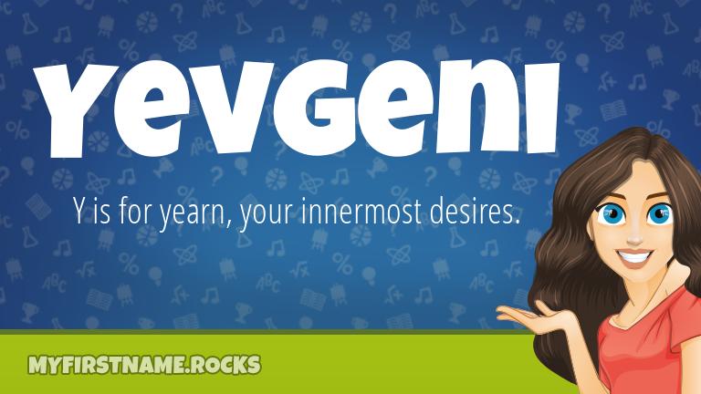 My First Name Yevgeni Rocks!