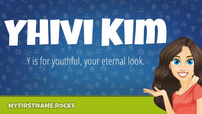 My First Name Yhivi Kim Rocks!