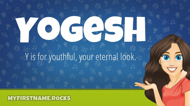 My First Name Yogesh Rocks!