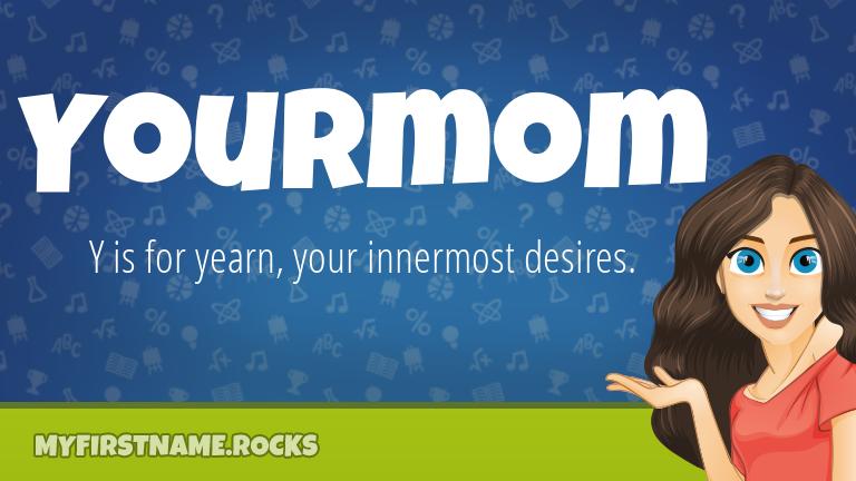 My First Name Yourmom Rocks!