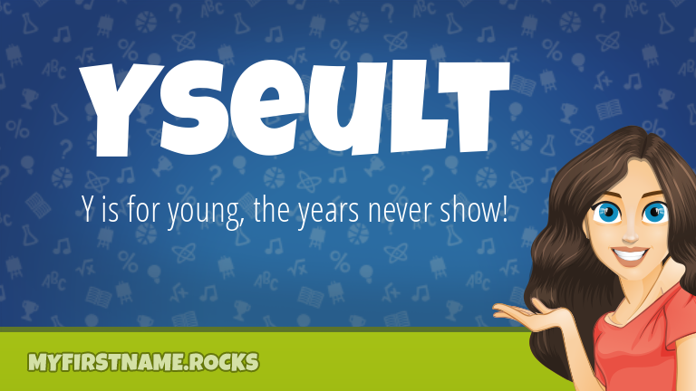 My First Name Yseult Rocks!