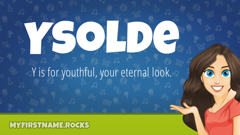 My First Name Ysolde Rocks!