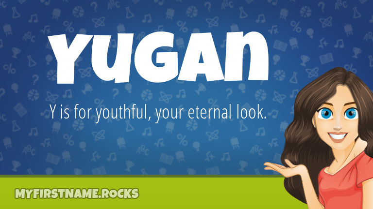My First Name Yugan Rocks!